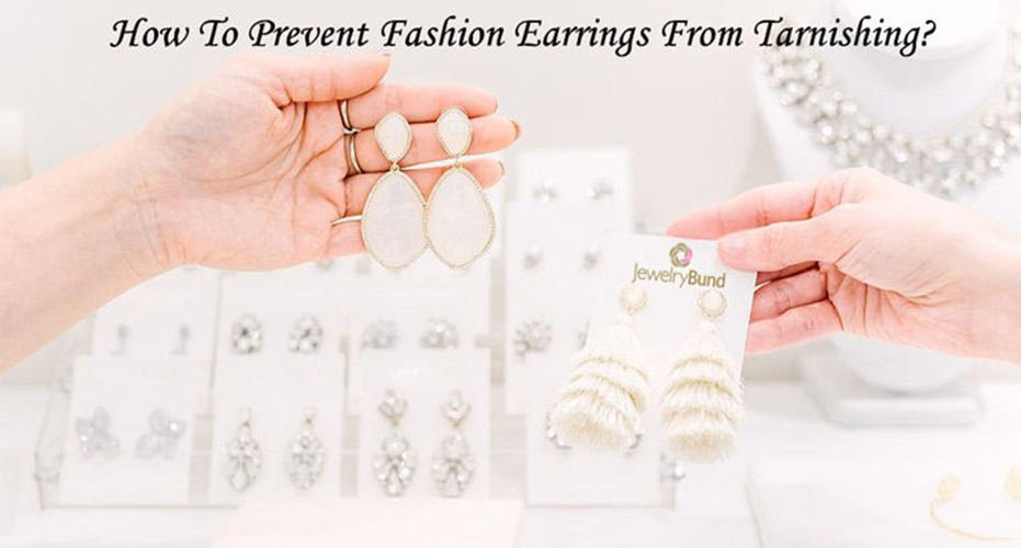 How To Prevent Fashion Earrings From Tarnishing